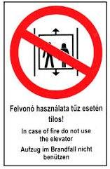 Felvonó használata tilos tűz esetén